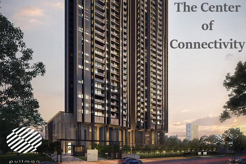 Pullman Residences The Centre of Connectivity
