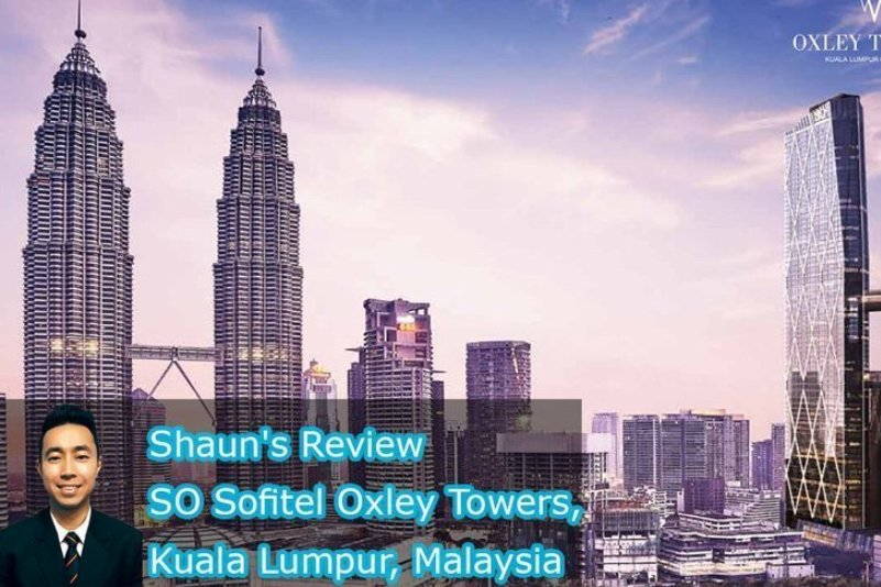 Shaun's Review: SO Sofitel Oxley Towers, Kuala Lumpur, Malaysia
